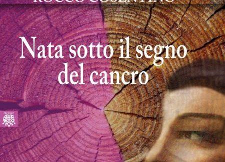 """""""Nata sotto il segno del cancro"""" Il """"memoir"""" di Rocco Cosentino"""